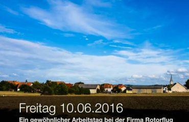 10.06.2016 - Ein gewöhnlicher Arbeitstag bei Rotorflug.